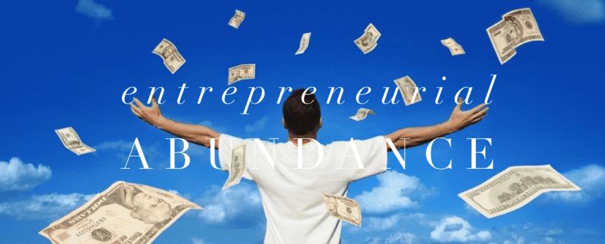 Entrepreneurial Abundance