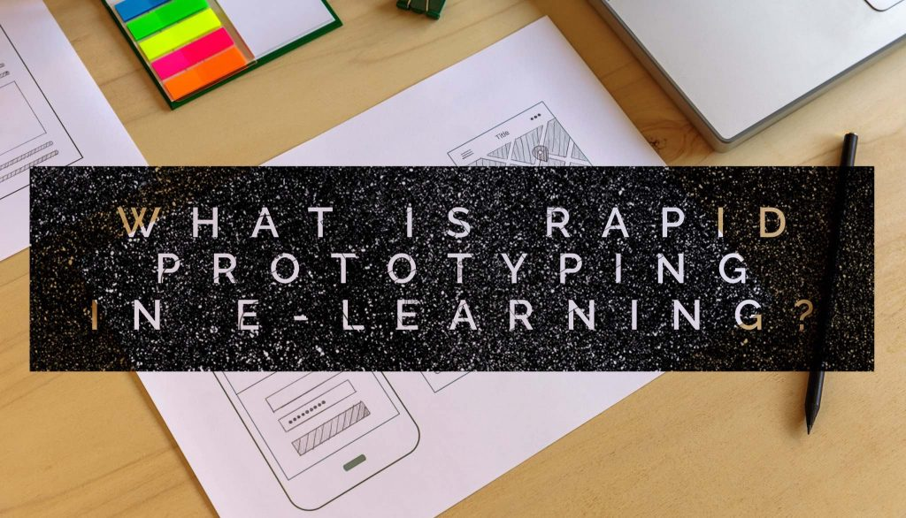 what is rapid prototyping in elearning