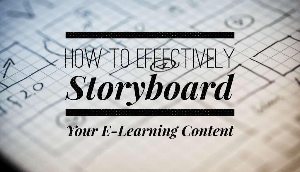 How to Effectively Storyboard Your E-Learning Content