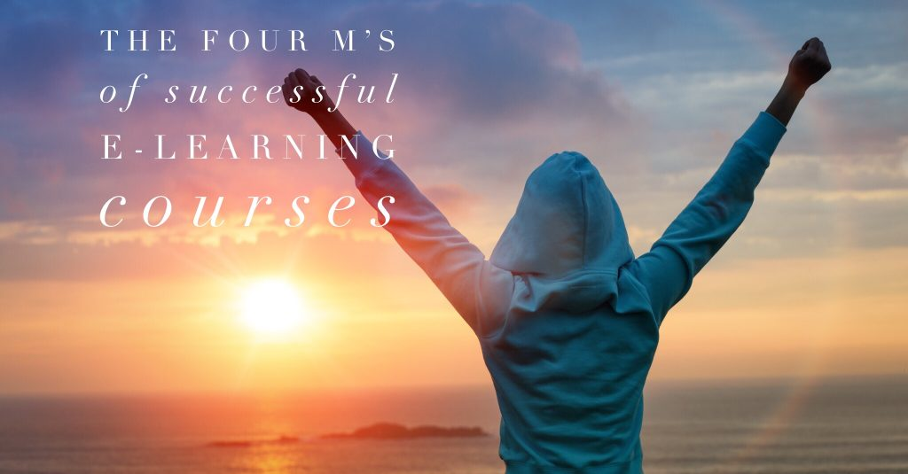 four ms of successful elearning