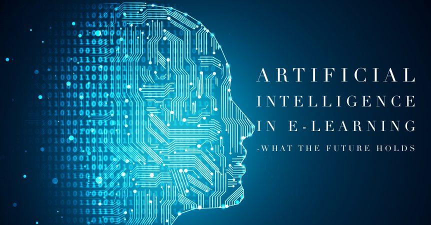 Artificial Intelligence in e learning 862x450 - Artificial Intelligence in E-Learning – What the Future Holds
