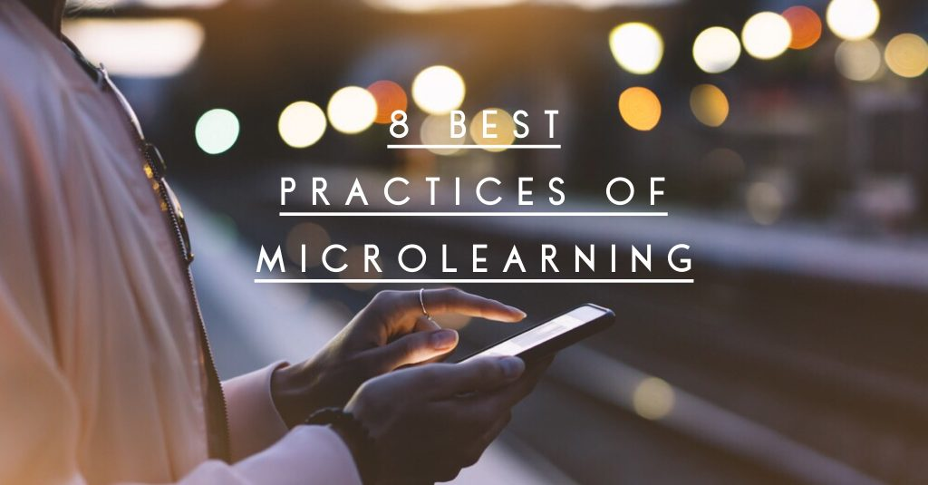 8 best practices of microlearning 1024x535 - 8 Best Practices for Microlearning