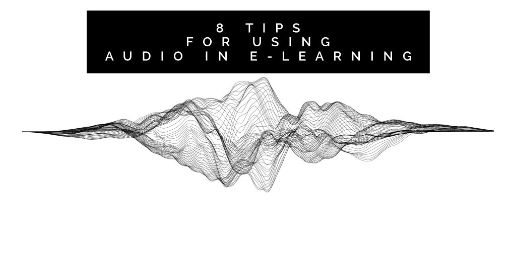 8 tips for using audio in e learning 1024x535 - 8 Tips for Using Audio in E-Learning