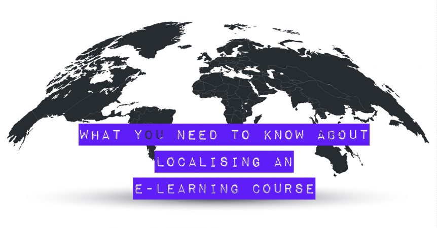 What you need to know about localising an e learning course 862x450 - What You Need to Know About Localising an E-Learning Course