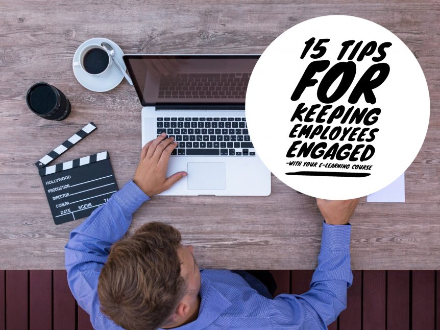 15 tips for keeping employees engaged with your e learning course 862x646 - 15 Tips for Keeping Employees Engaged with Your E-Learning Course