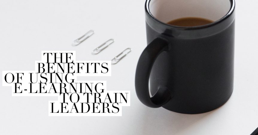 The benefits of using e learning to train leaders 862x450 - The Benefits of Using E-Learning to Train Leaders