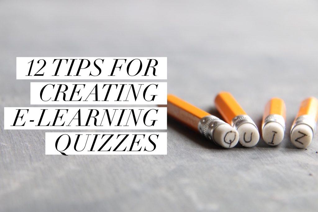 12 tips for creating e learning quizzes 1024x683 - 12 Tips for Creating E-Learning Quizzes