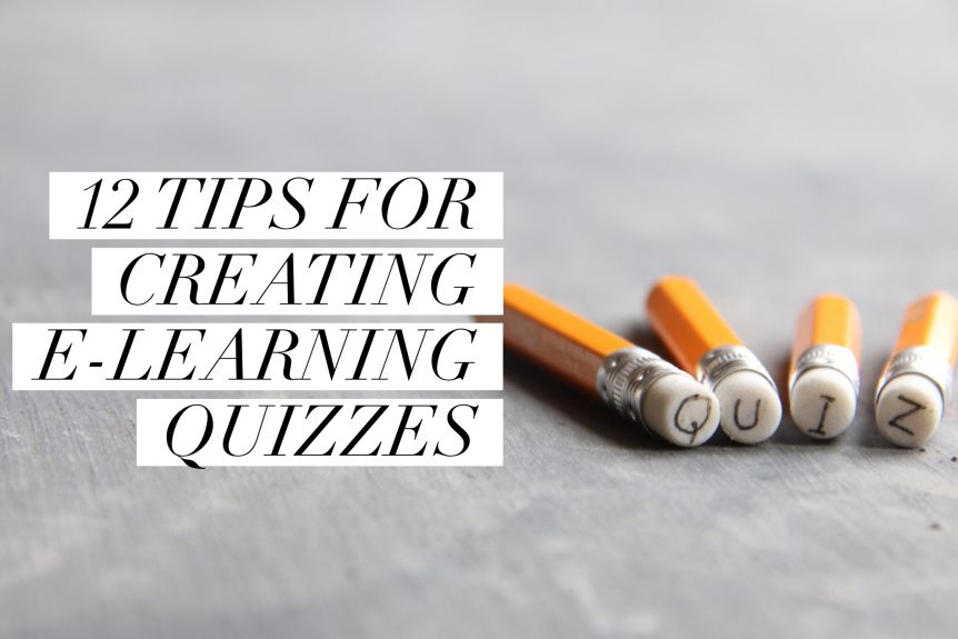 12 tips for creating e learning quizzes 862x575 - 12 Tips for Creating E-Learning Quizzes