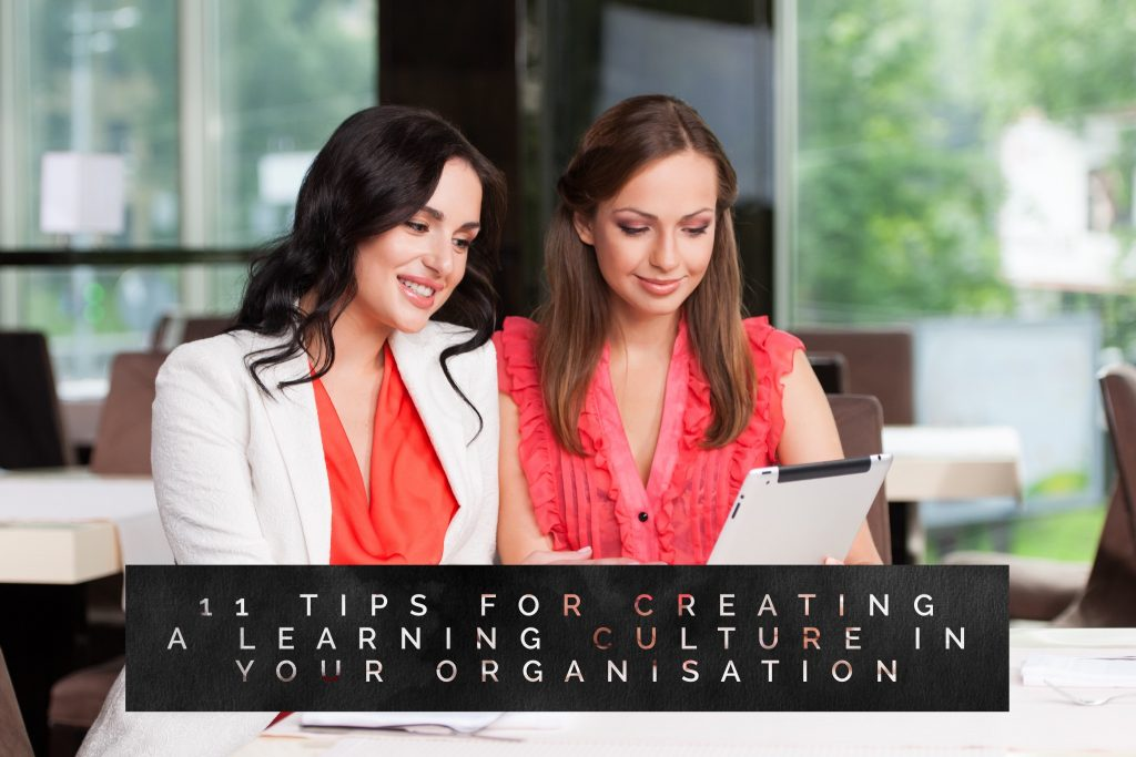 11 tips for creating a learning culture in your organisation 1024x683 - All Posts