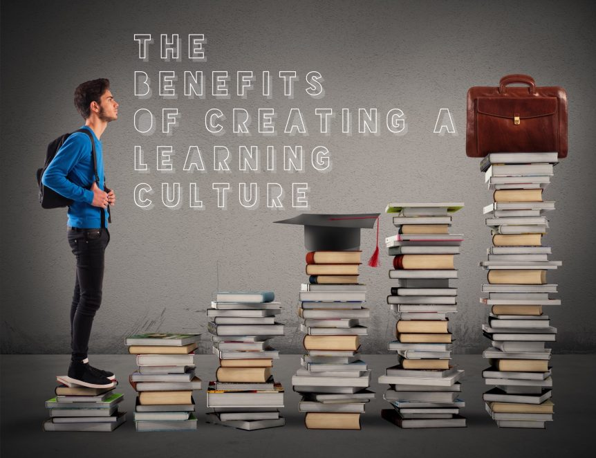 The benefits of creating a learning culture 862x662 - The Benefits of Creating a Learning Culture