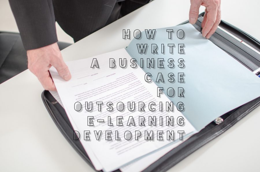 How to Write a Business Case for Outsourcing E-Learning Development
