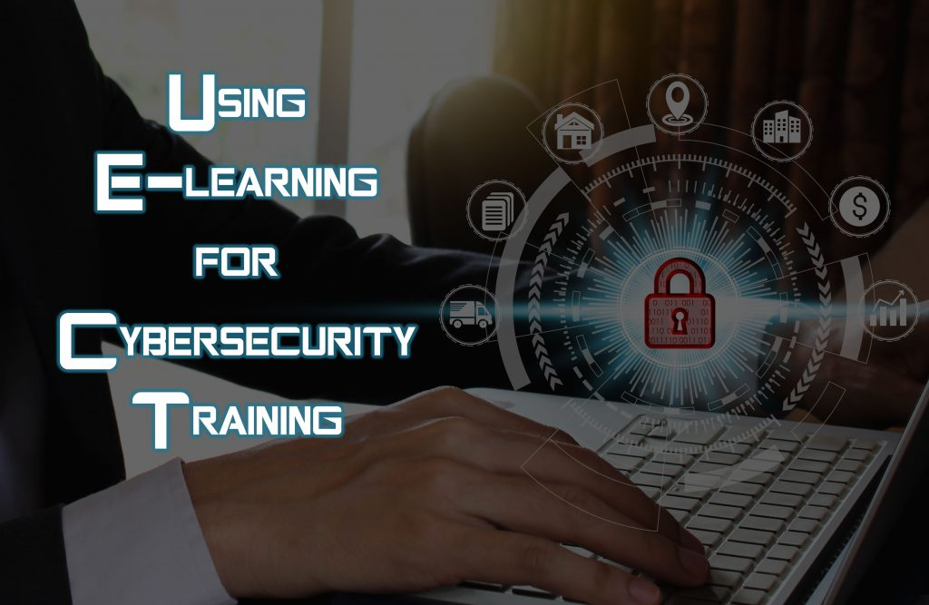 2019 01 17 1 1024x667 - Using E-learning for Cybersecurity Training