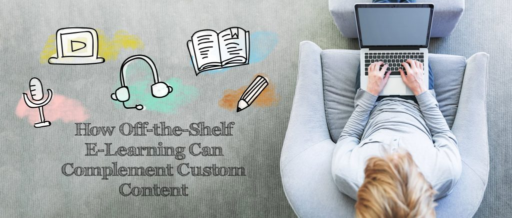 How Off the Shelf E Learning Can Complement Custom Content.v1 1024x437 - All Posts