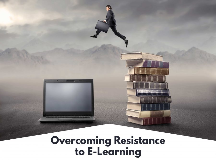 Overcoming Resistance to E Learning 900x667 - Overcoming Resistance to E-Learning