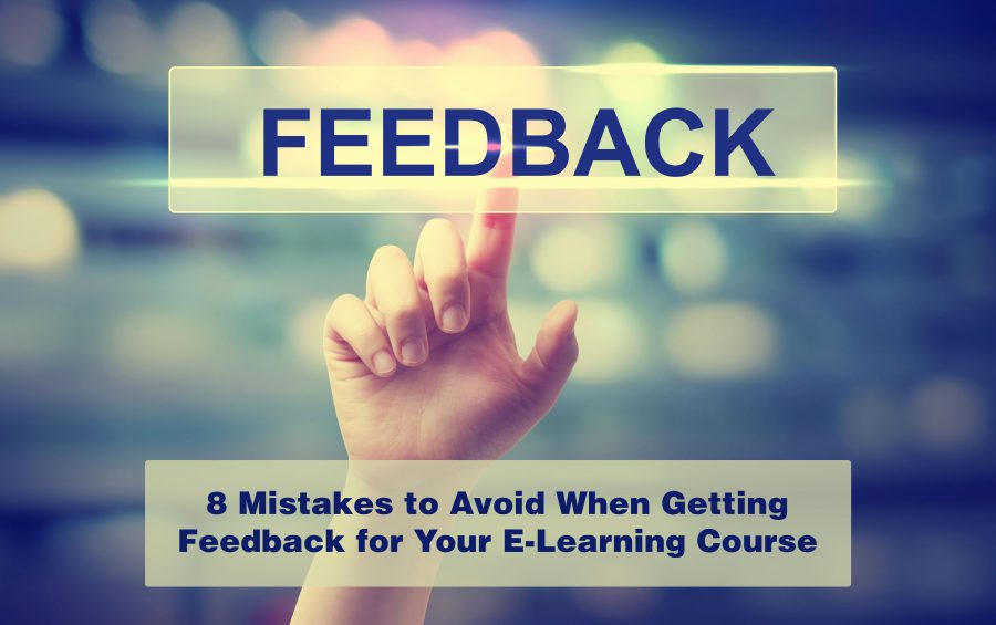 8 Mistakes to Avoid When Getting Feedback for Your E Learning Course 900x565 - 8 Mistakes to Avoid When Getting Feedback for Your E-Learning Course