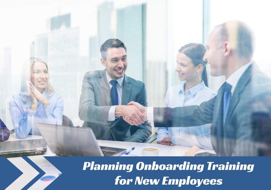 Planning Onboarding Training for New Employees 900x632 - Planning Onboarding Training for New Employees