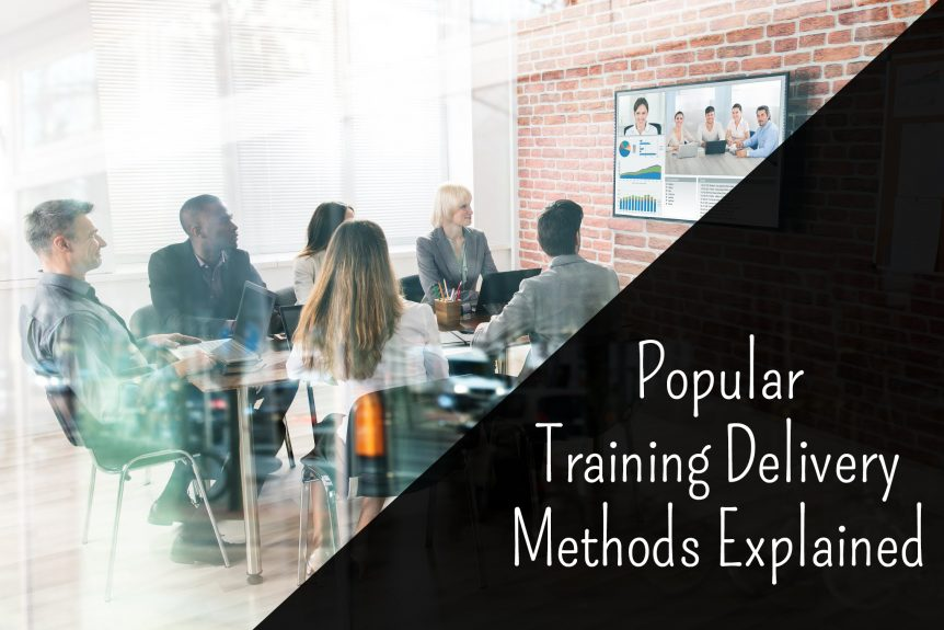 Popular Training Delivery Methods Explained 862x575 - Popular Training Delivery Methods Explained