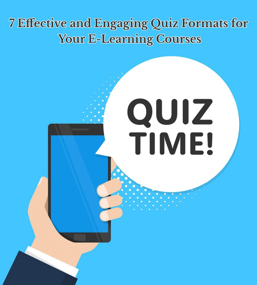 7 Effective and Engaging Quiz Formats for Your E Learning Courses 900x998 - 7 Effective and Engaging Quiz Formats for Your E-Learning Courses