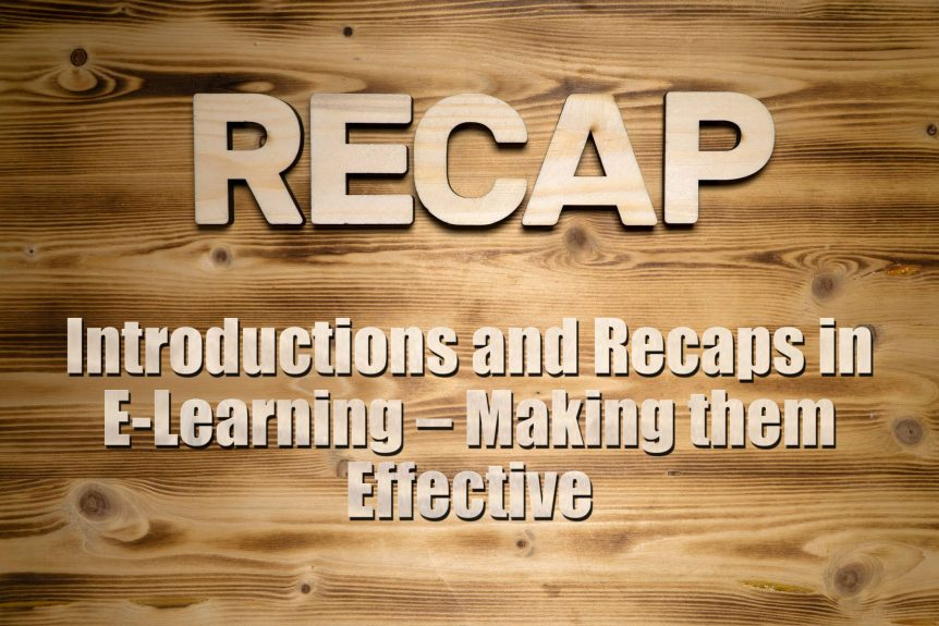Introductions and Recaps in E Learning – Making them Effective 862x575 - Introductions and Recaps in E-Learning – Making them Effective