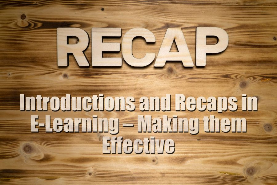 Introductions and Recaps in E Learning – Making them Effective 900x600 - Introductions and Recaps in E-Learning – Making them Effective