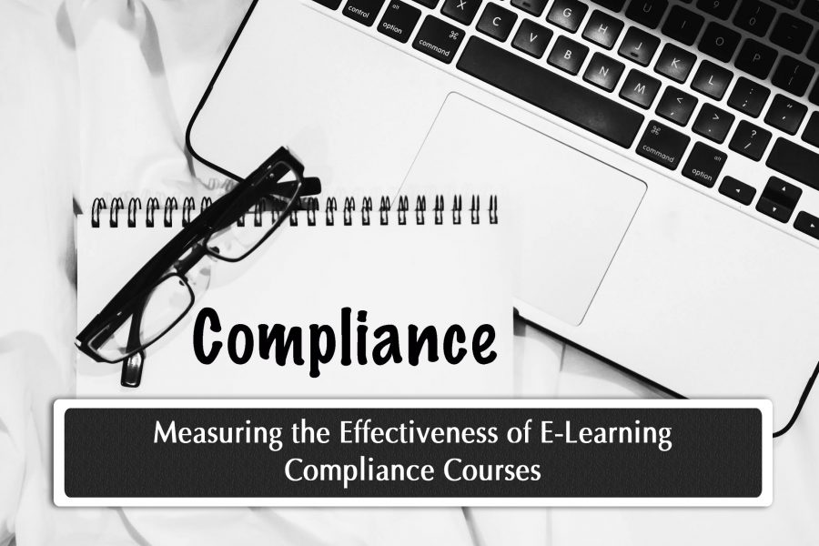 Measuring the Effectiveness of E Learning Compliance Courses 900x600 - Measuring the Effectiveness of E-Learning Compliance Courses