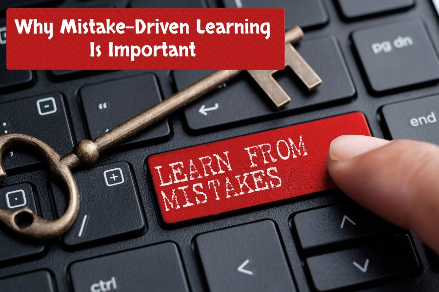 Why Mistake Driven Learning Is Important 900x600 - Why Mistake-Driven Learning Is Important