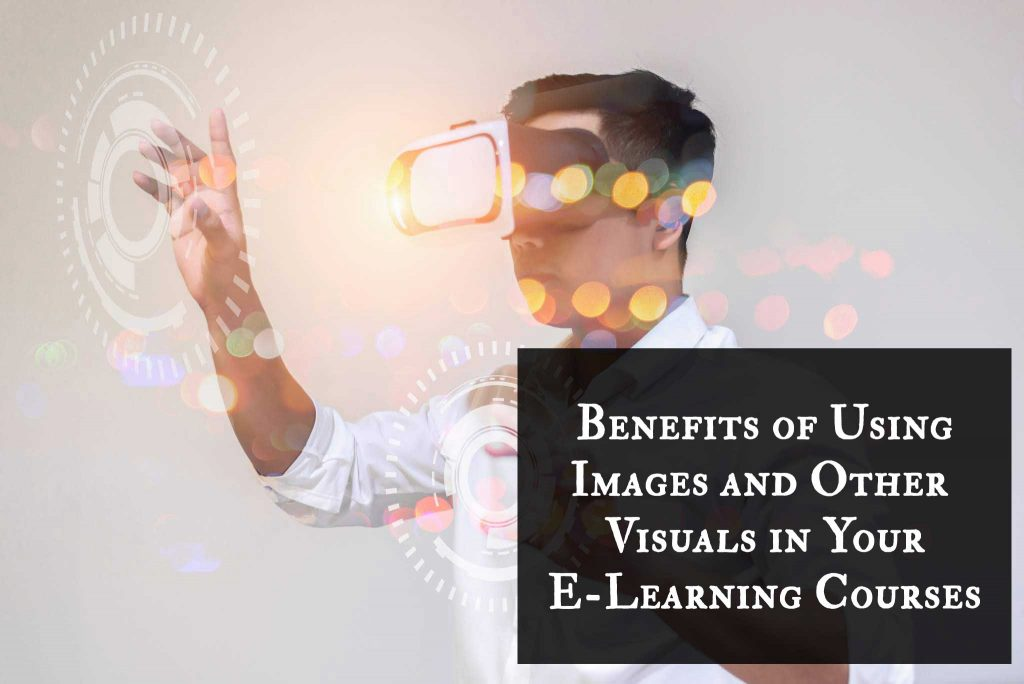Benefits of Using Images and Other Visuals in Your E Learning Courses 1 1024x684 - Benefits of Using Images and Other Visuals in Your E-Learning Courses