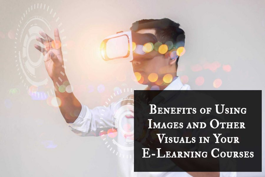 Benefits of Using Images and Other Visuals in Your E Learning Courses 1 900x601 - Benefits of Using Images and Other Visuals in Your E-Learning Courses