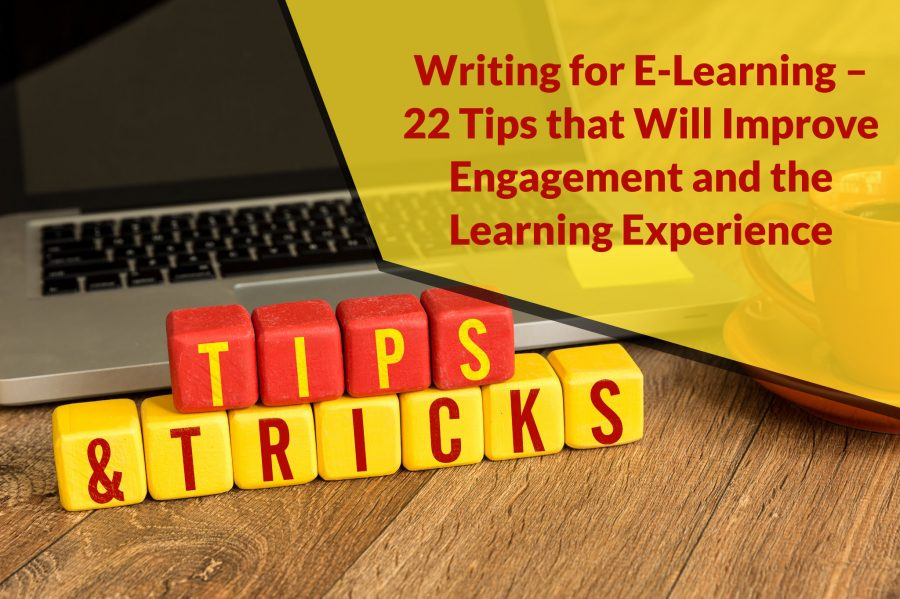 Writing for E Learning – 22 Tips that Will Improve Engagement and the Learning Experience 900x599 - Writing for E-Learning – 22 Tips that Will Improve Engagement and the Learning Experience