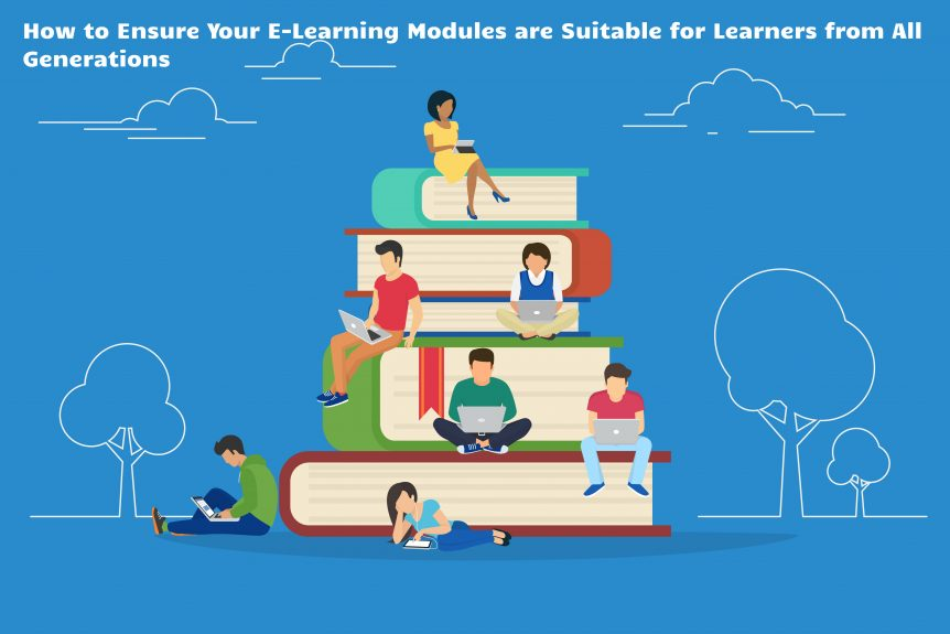 Untitled design 1 862x575 - How to Ensure Your E-Learning Modules are Suitable for Learners from All Generations