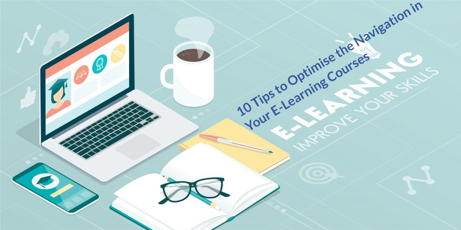 Untitled design 3 900x450 - 10 Tips to Optimise the Navigation in Your E-Learning Courses