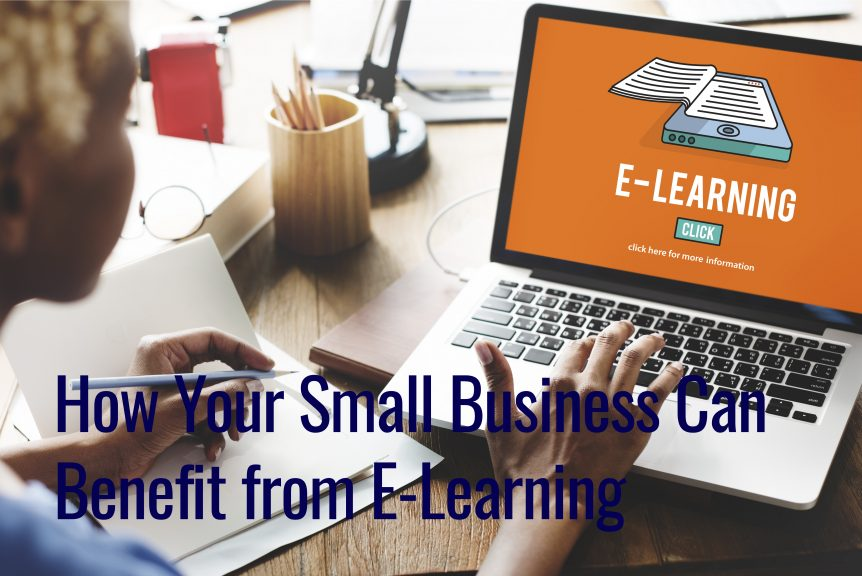 Untitled design 1 862x576 - How Your Small Business Can Benefit from E-Learning