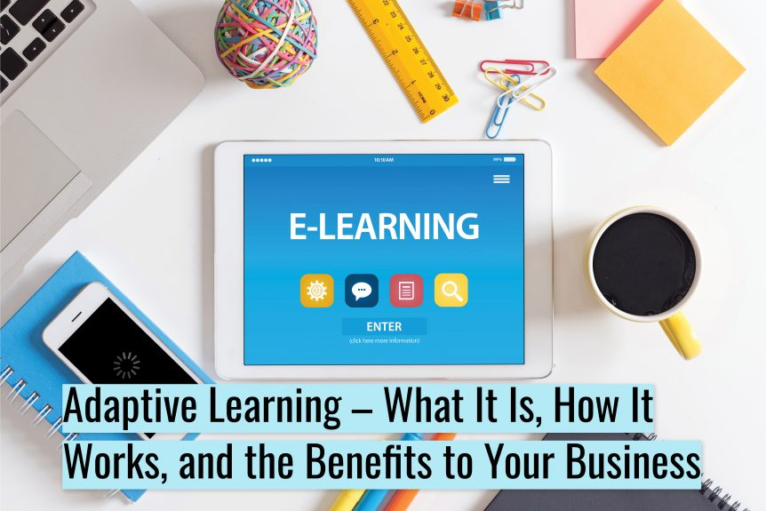 Untitled design 862x575 - Adaptive Learning – What It Is, How It Works, and the Benefits to Your Business