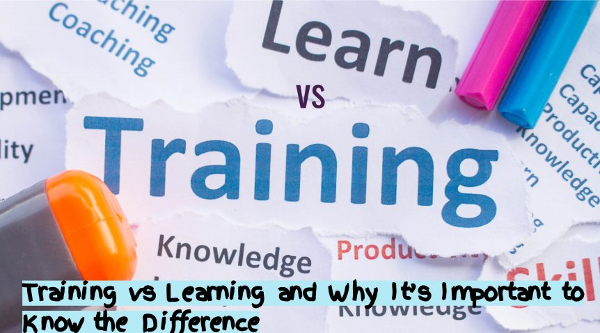 Untitled design 4 862x479 - Training vs Learning and Why It's Important to Know the Difference