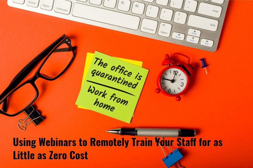 Untitled design 7 862x575 - Using Webinars to Remotely Train Your Staff for as Little as Zero Cost