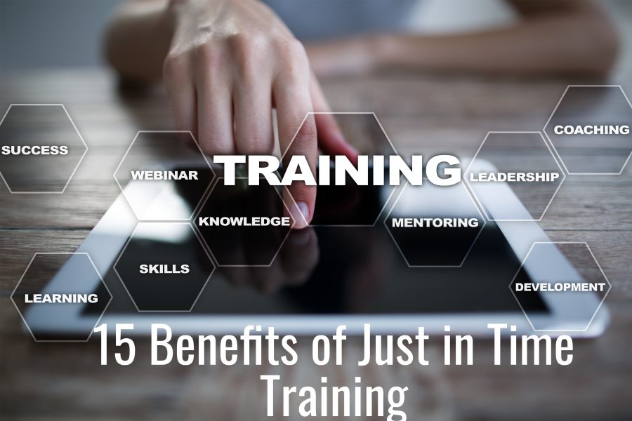 Untitled design 10 900x600 - 15 Benefits of Just in Time Training