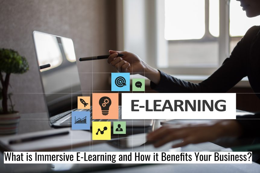 Untitled design 1 862x575 - What is Immersive E-Learning and How it Benefits Your Business?