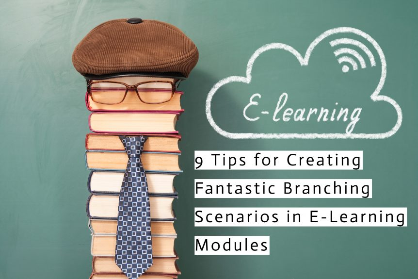 Untitled design 1 862x575 - 9 Tips for Creating Fantastic Branching Scenarios in E-Learning Modules