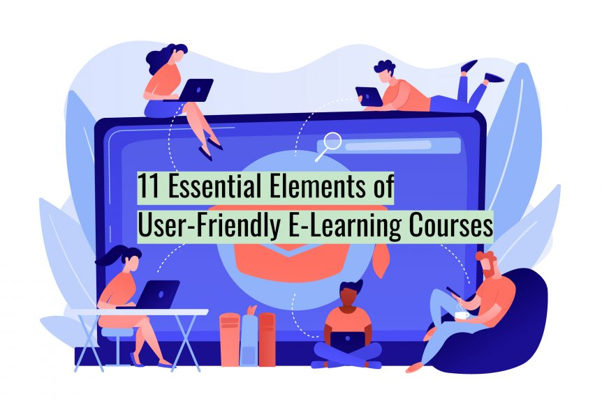 Untitled design 3 862x575 - 11 Essential Elements of User-Friendly E-Learning Courses