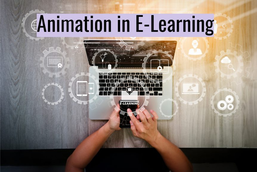 Untitled design 2 862x575 - Tips for Using Animation in E-Learning