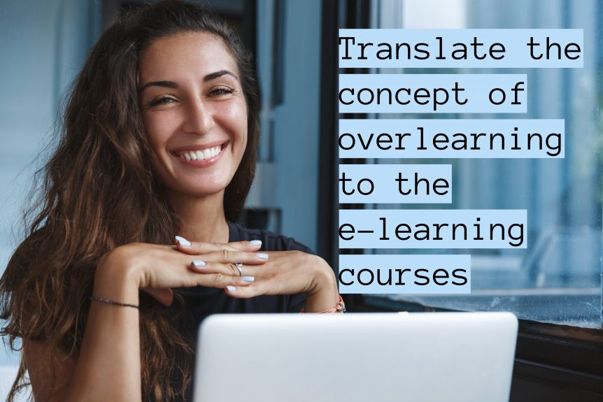 Untitled design 4 862x575 - How to Use the Concept of Overlearning to Improve Outcomes from E-Learning Courses