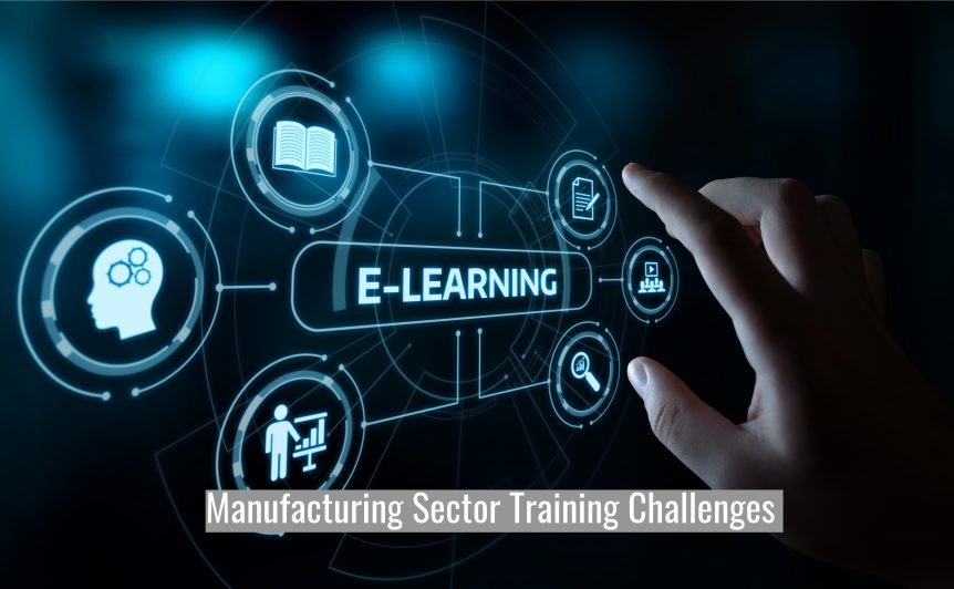 Untitled design 862x532 - Manufacturing Sector Training Challenges That E-Learning Can Help You Overcome