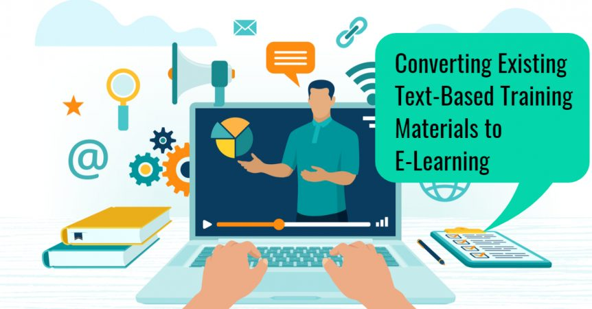 Converting Existing Text-Based Training Materials to E-Learning