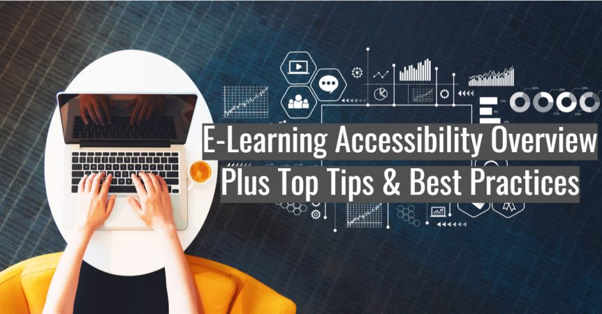E-Learning Accessibility Overview Plus Top Tips & Best Practices