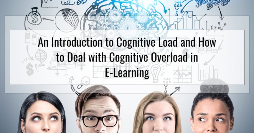 An Introduction to Cognitive Load and How to Deal with Cognitive Overload in E-Learning